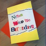 Never mind the birthdays card | February box | inkdrops.co.uk