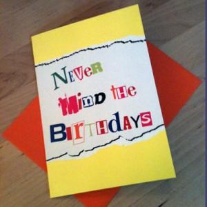 Never mind the birthdays card |  February box | inkdrops.co.uk