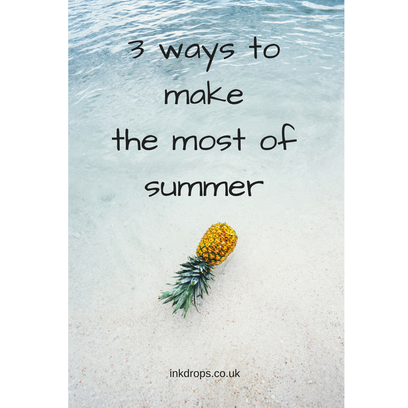 3 ways to make the most of summer from inkdrops.co.uk| Photo by Pineapple Supply Co. on Unsplash