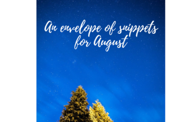 New words, tree planting and someday – an envelope of snippets for August