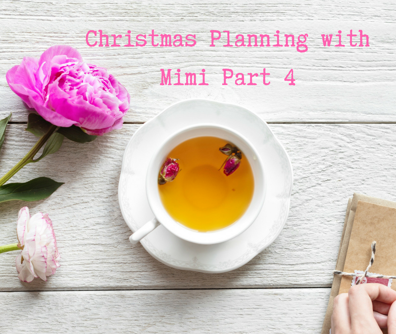 Christmas planning with Mimi part 4