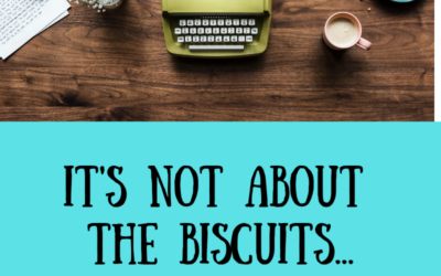 It's not about the biscuits