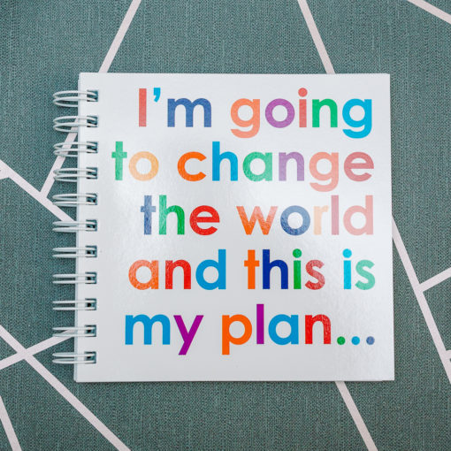 I'm going to change the world and this is my plan notebook from inkdrops.co.uk - stationery by subscription