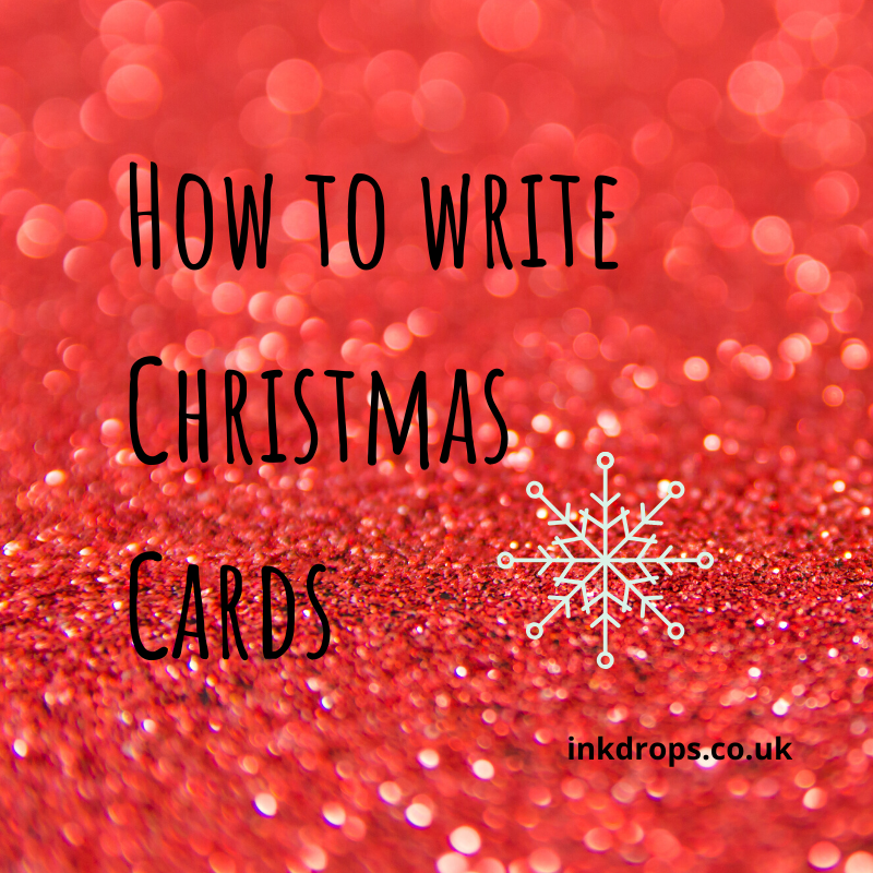 Tips on how to write Christmas Cards from inkdrops.co.uk