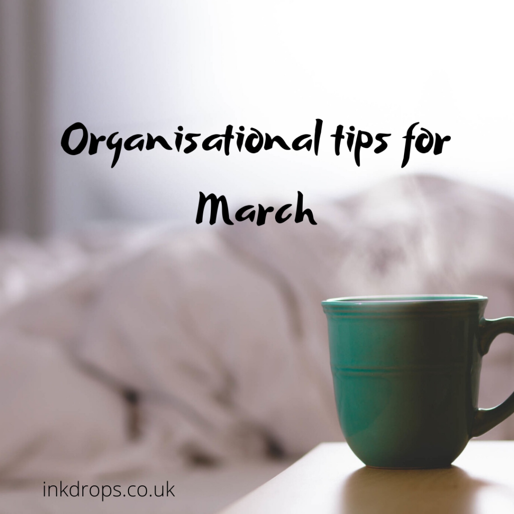 Organisational tips for March - inkdrops.co.uk