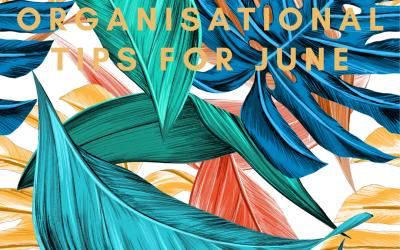 Organisational Tips for June