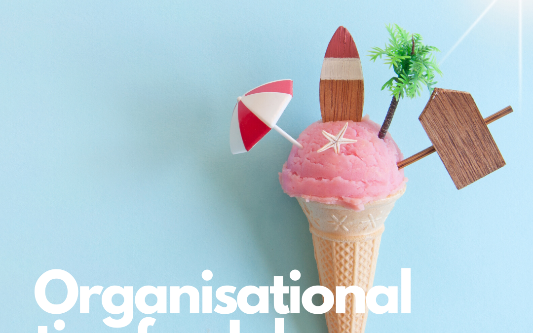 Organisational Tips for July