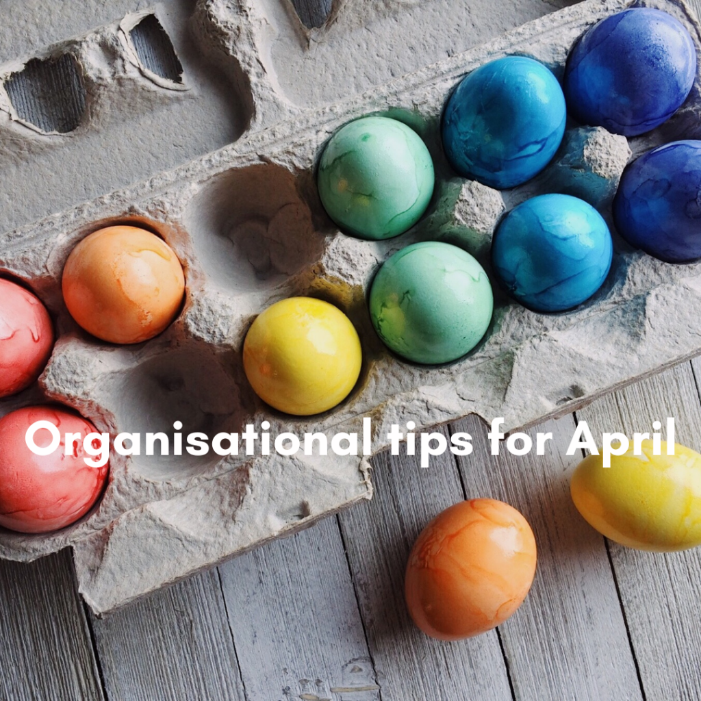 Brightly coloured eggs in a box with text that reads 'organisational tips for April' - inkdrops.co.uk