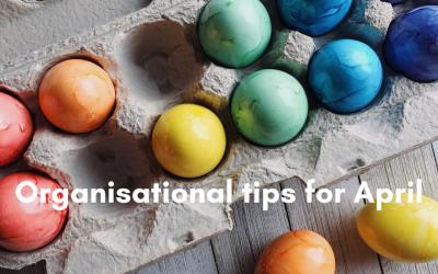 Organisation Tips for April