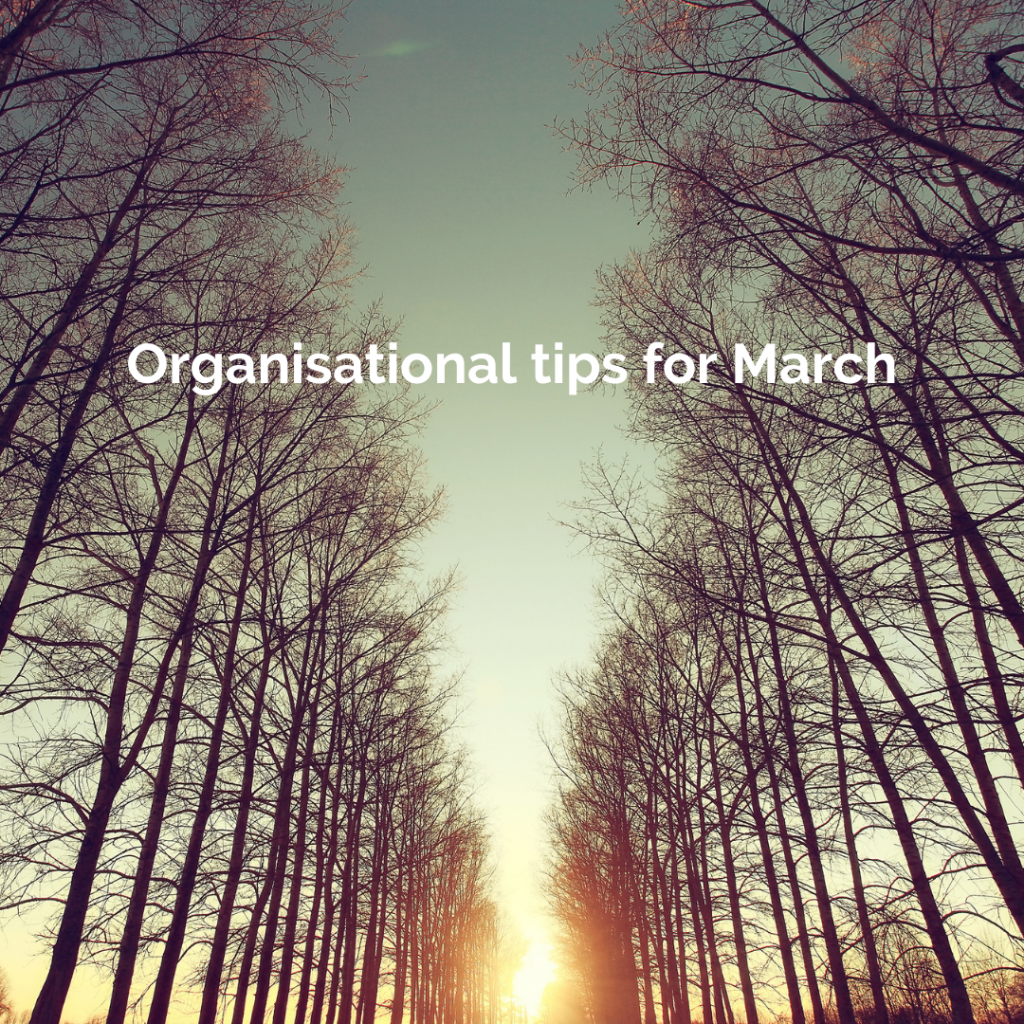 Trees and a low sun. Text reads Organisational tips for March. inkdrops.co.uk