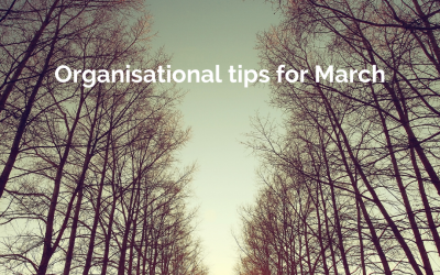 Organisational Tips for March