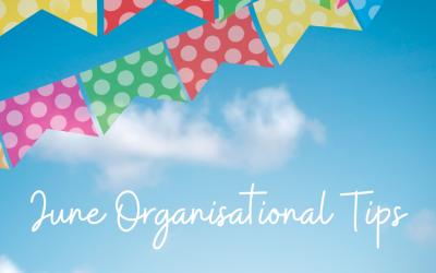 June Organisational Tips