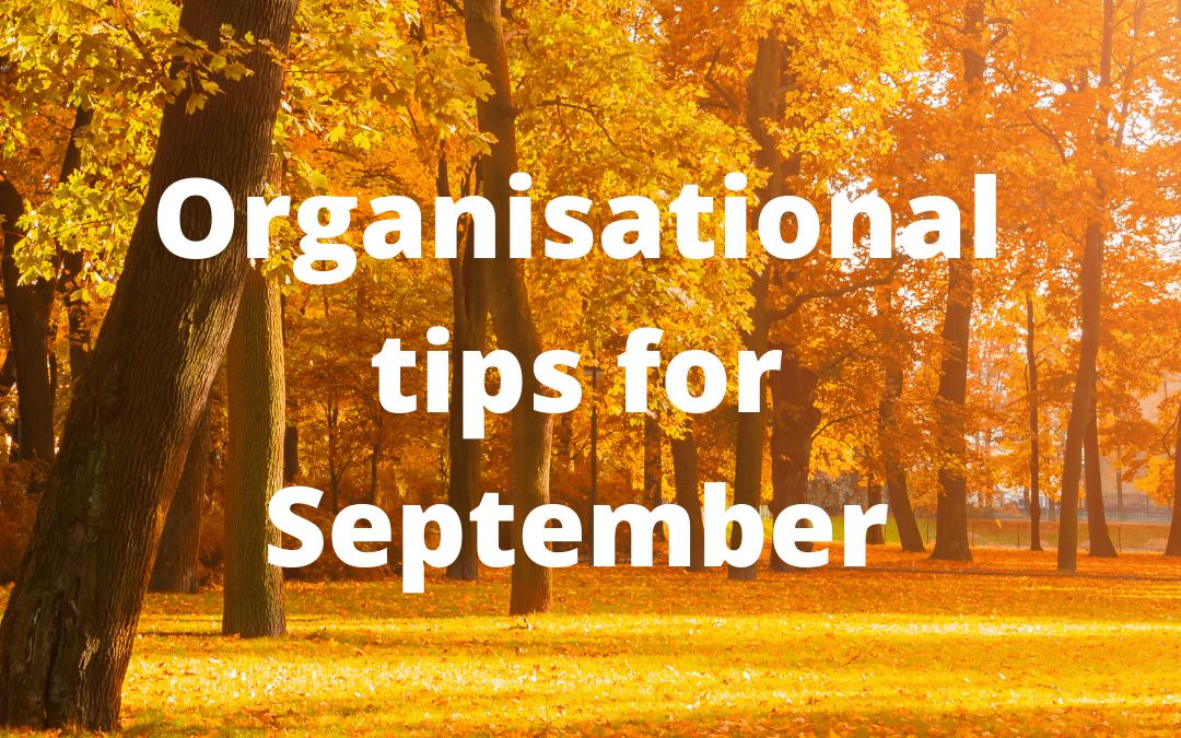Organisational Tips for September