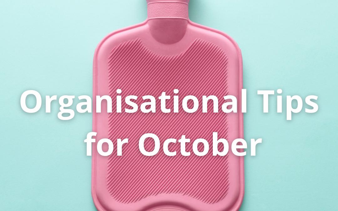 Organisational tips for October